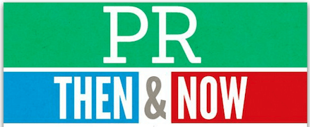 PR Then & Now